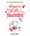 So Good For Little Bunnies: 10th Anniversary Edition