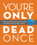 You're Only Dead Once