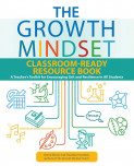 The Growth Mindset Classroom-ready Resource Book
