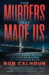 The Murders That Made Us