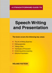 A Straightforward Guide To Speech Writing And Presentation