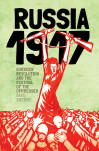 1917 Russia: Workers Revolution And The Festival Of The Oppressed