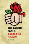 The Labour Party: A Marxist History